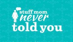 hsw shows, show, podcast, video, stuff mom never told you, podcasts