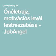 Önéletrajz, motivációs levél testreszabása - JobAngel Jogging, Blog, Walking, Blogging, Running