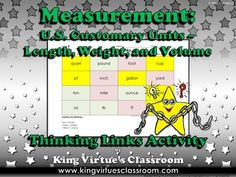 Measurement: U.S. Customary Units Thinking Links Activity - Length (inch, foot, yard, and mile), Weight (ounce, pound, and ton), and Volume (cup, pint, quart, and gallon) - King Virtue's Classroom  This Thinking Links Activity is a great tool to use to see what students have learned! How does this Thinking Links Activity work? The students have to analyze each block and decide which ones go together. Then, students color-code the related blocks (the key is at the bottom). Last, the students…