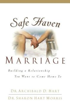 Safe Haven Marriage by Dr. Archibald D. Hart,http://www.amazon.com/dp/078528947X/ref=cm_sw_r_pi_dp_tLibtb1A3Q4FN3CK