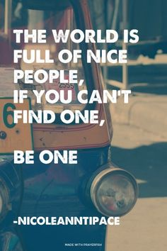 if you can't find one, be one // nishan panwar #nice #kind #happy