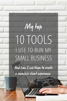 My top 10 small business tools & how I use them to create a streamlined client experience Julie Harris