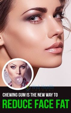 Chewing gum is the new way to reduce face fat. #skin_care