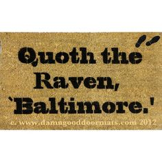 Baltimore Ravens Poe quote doormat by DamnGoodDoormats on Etsy, $40.00  I LOVE it!!