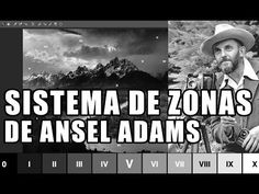 #74. El Sistema de Zonas de Ansel Adams - YouTube