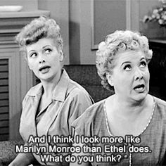 """2) Lucy and Ethel talk resemblances… 'I  think I look more like Marilyn Monroe then Ethel does..."""" to Fred Love Lucy', 1950s -"""