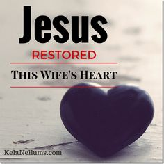 Pursuing What Is Excellent -- Jesus Restored This Wife's Heart