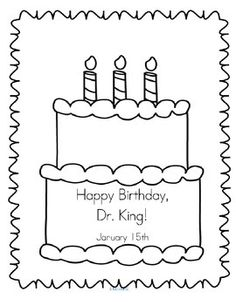 """***FREE***  """"Happy Birthday, Dr. King"""" poster for early learners. Children can decorate the page as it is, or paste a picture of Dr. King on the top tier of the cake. This is a page from my """"Martin Luther King Day Pre-K Theme for a Day"""" pack, a developmentally appropriate mini unit for preschool, Pre-K, and (most) Kindergarten children. The emphasis is on the concepts of kindness and friendship, through the lens of Dr. King's dream."""