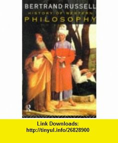A History of Western Philosophy; And its Connection with Political and Social Circumstances from the Earliest Times to the Present Day (9780415078542) Bertrand Russell , ISBN-10: 0415078547  , ISBN-13: 978-0415078542 ,  , tutorials , pdf , ebook , torrent , downloads , rapidshare , filesonic , hotfile , megaupload , fileserve