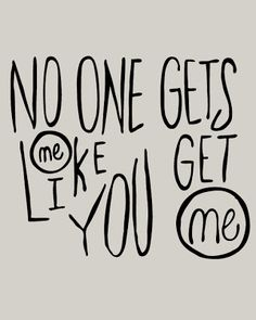 No one gets me like you get me #handlettering