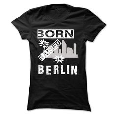 Cool Tshirt  Born And Raised In Berlin - Cool City Shirt     - Order Online