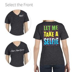 "Kappa Kappa Gamma T-shirt with ""Let me Take a Selfie"" on the back in bright colors.#kappakappagamma #kappa http://manddsororitygifts.com/kappa-kappa-gamma-v-neck-t-shirts/"