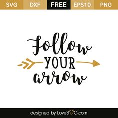 *** FREE SVG CUT FILE for Cricut, Silhouette and more *** Follow your heart