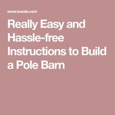 Tips And Ideas For DIY Pole Barn Are you looking for an easy, inexpensive way to add additional storage to your property? If so, a DIY Pole barn homes Diy Pole Barn, Metal Pole Barns, Building A Pole Barn, Pole Barn House Plans, Pole Barn Homes, Pole House, Barn Plans, 12x24 Shed, Pole Barn Construction
