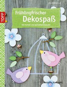 Frühlingsfrischer Dekospaß: Mit Papier und Naturmaterialien: Amazon.de: Pia Pedevilla: Bücher