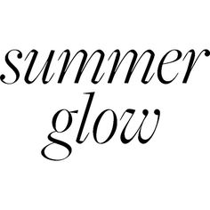 SummerGlow2 ❤ liked on Polyvore featuring text, saying, word art, words, filler, phrase and quotes