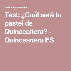 Test: ¿Cuál será tu pastel de Quinceañera? - Quinceanera ES