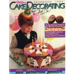 1984 Wilton Yearbook of Cake Decorating.