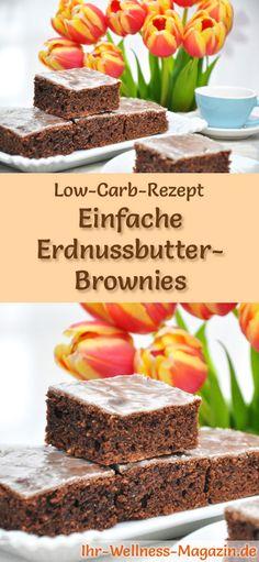 Rezept für Low Carb Erdnussbutter-Brownies: Der kohlenhydratarme, kalorienreduzierte Kuchen wird ohne Zucker und Getreidemehl zubereitet ... #lowcarb #kuchen #backen #zuckerfrei