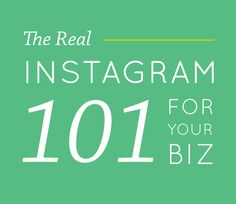INSTAGRAM 101 FOR YOUR BUSINESS #Instagram #socialmedia