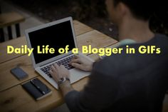 Life of a Blogger