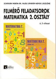 Hajdú matek felmérő 2. osztály.pdf - OneDrive Book Cover Design, Book Design, After School, Teaching Kids, Teacher, Album, How To Plan, Education, Math