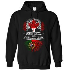 (Top 10 Tshirt) ITALIAN GROWN PORTUGUESE ROOTS at Tshirt Family Hoodies, Funny Tee Shirts