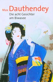 max dauthendey, die acht gesichter am biwasee, japanese stories Japan, Baseball Cards, Books, Role Models, Faces, Literature, Livros, Okinawa Japan, Livres