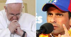 ¡CLARITO! Capriles le respondió al papa: Rechazo el diálogo con mediadores parcializados