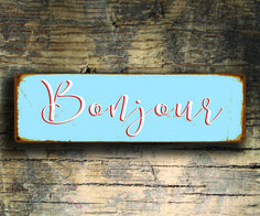 Bonjour Sign - French Hello Sign - French Decor http://www.classicmetalsigns.com/product/bonjour-sign-french-hello-sign/