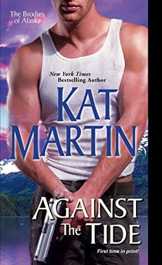 Against the Tide (The Brodies Of Alaska Book 3) by Kat Martin http://www.amazon.com/dp/B00ONTR60Q/ref=cm_sw_r_pi_dp_.e0Gvb0AJZK84