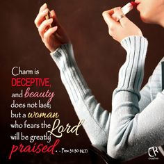 Charm is deceptive, and beauty does not last; but a woman who fears the Lord will be greatly praised. - Prov. 31:30 #NLT #Bible verse | CrossRiverMedia.com