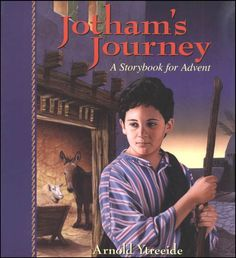 Jotham's Journey - a not-to-be-missed Advent family book!