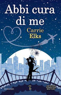I miei magici mondi: Recensione: Abbi cura di me di Carrie Elks