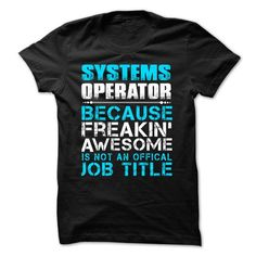 Hot Seller - SYSTEM OPERATOR - FREAKING AWESOME T-Shirts, Hoodies (21.99$ ==► Order Here!)