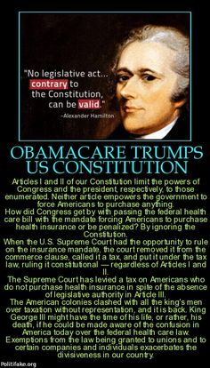 """ObamaCare: The Origination Clause of the Constitution, Article 1, Section 7, Clause 1 states """"All Bills for raising Revenue shall originate in the House of Representatives; but the Senate may propose or concur with Amendments as on other Bills."""" Not a word of the Affordable Care Act originated in the House of Representatives."""