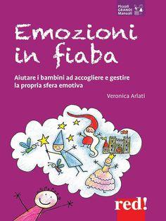 Emozioni in fiaba: Aiutare i bambini ad accogliere e gestire la propria sfera emotiva eBook: Veronica Arlati: Amazon.it: Kindle Store