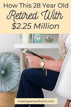 How This 28 Year Old Retired With $2.25 Million 28 Years Old, Year Old, Saving Ideas, Money Saving Tips, Ways To Save Money, How To Make Money, Household Expenses, Frugal Living Tips, Early Retirement
