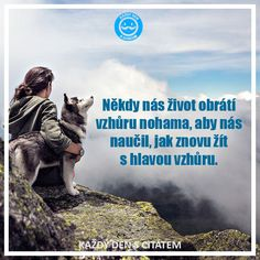 Někdy nás život obrátí vzhůru nohama, aby nás naučil | citáty o životě Happy Party, Powerful Words, True Words, Holidays And Events, Karma, Quotations, Motivational Quotes, Positivity, Humor