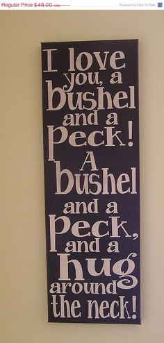 4 Our Birthday  SALE I love you a Bushel and by everlastingdoodle, $36.00 *I say this to my boys all of the time.