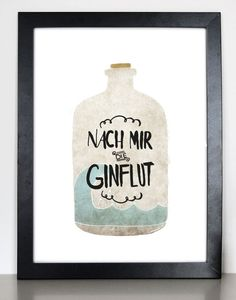 Originaldruck - Nach mir die Ginflut - Druck von Formart - ein Designerstück von Formart-Zeit-fuer-schoenes bei DaWanda