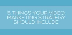 5 Things Your Video Marketing Strategy Should Include Marketing Videos, Video Production, 5 Things, You Videos, Pitch, Fundraising, Leadership, Animation, Social Media