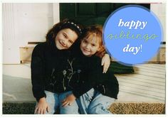 happy siblings day! an open letter to my sister