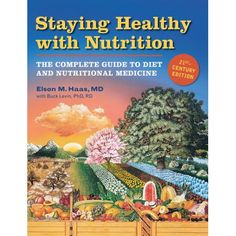 Staying Healthy with Nutrition eBook hacked. Staying Healthy with Nutrition, rev The Complete Guide to Diet and Nutritional Medicine by Elson Haas; Buck Levin The release of this notewort.
