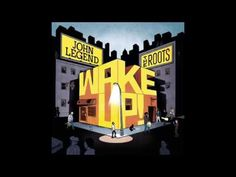 John Legend & The Roots   Wake Up! Full Album