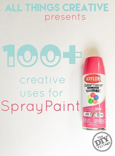 All things Creative Spray Paint - 100 plus creative uses for spray paint in and around your home. I love the idea of giving new life to so many old items or inexpensive items! I can't wait to get started.