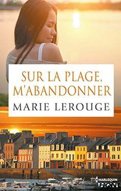 Sur la plage m'abandonner (HQN) de Marie Lerouge https://www.amazon.fr/dp/B0171KH80Q/ref=cm_sw_r_pi_dp_x_TDMBybGTQXHWD