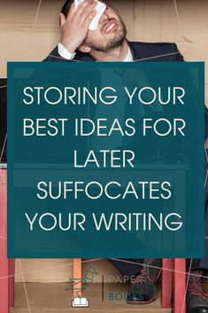 Should you save your best writing ideas for later? Later when you have a more established career? Or more writing experience? Or more time and money to pursue writing? Check out this post to learn why when we save our best writing ideas for later we suffocate our writing! #writingtips #writingideas #writing #writer #selfpublishing