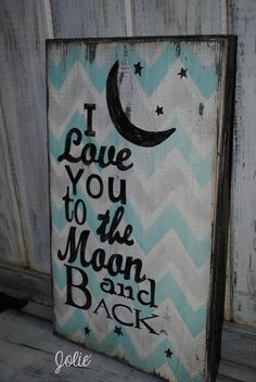I love you to the moon and back chevron blue by JolieCustomWoodArt, $48.00