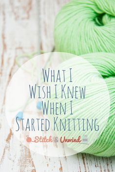 What I Wish I Knew When I Started Knitting